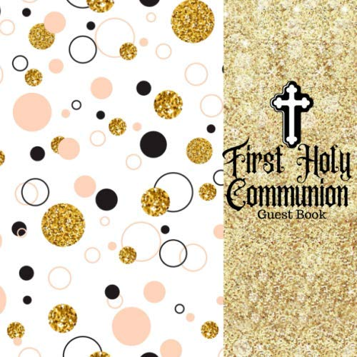 Cupcake Communion Dress (First Holy Communion Guest Book: Keepsake Message Book With Gift Log & Photo Pages, For Family And Friends, Visitor Register To Write Sign In, For Use ... Comments, Paperback (Holy)