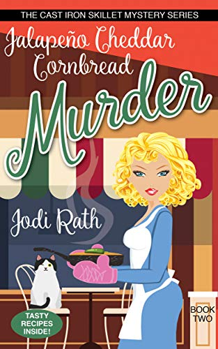 Jalapeño Cheddar Cornbread Murder (The Cast Iron Skillet Mystery Series Book 2) by [Rath, Jodi]