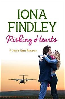 Risking Hearts: A Hero's Heart Romance #2 (Hero's Heart Series) by [Findley, Iona]