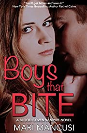 Boys that Bite: A Blood Coven Vampire Novel (The Blood Coven Vampires Book 1)