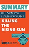 Summary of Bill O'Reilly & Martin Dugard's Killing the Rising Sun: Key Takeaways & Analysis