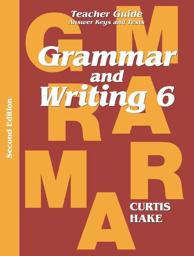 Grammar & Writing: Teacher Edition Grade 6 2nd Edition 2014