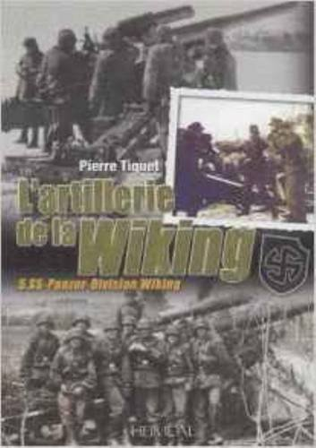 L'artillerie de la Wiking  [Tiquet, Pierre] (Tapa Dura)