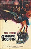 The Magpie Coffin (Splatter Western)