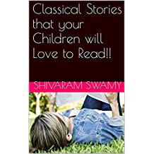 Classical Stories that your Children will Love to Read!!