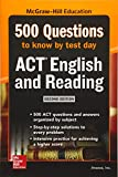 500 ACT English and Reading Questions to Know by Test Day, Second Edition (Mcgraw Hill's 500 Questions to Know by Test Day)