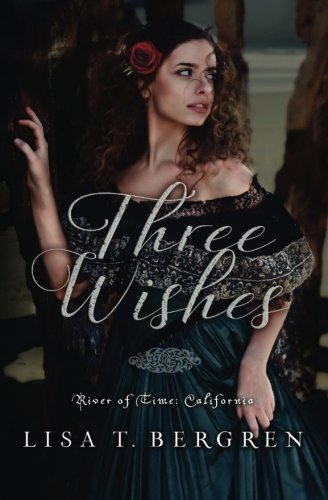Three Wishes (River of Time: California) (Volume 1) by CreateSpace Independent Publishing Platform