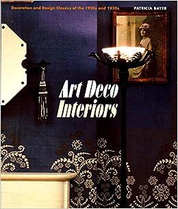 amazon art deco interiors decoration and design classics of the
