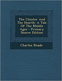 Book The Cloister And The Hearth: A Tale Of The Middle Ages