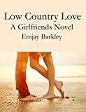 Low Country Love (A Girlfriends Novel Book 2)
