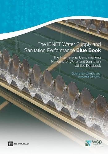 The Ibnet Water Supply And Sanitation Performance Blue Book  The International Benchmarking Network For Water And Sanitation Utilities Databook
