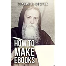 How to Make EBooks: (How to Avoid Formatting Misery)