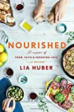 Nourished: A Memoir of Food, Faith & Enduring - Best Reviews Guide