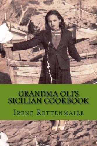 Grandma Oli's Sicilian Cookbook by Irene Rettenmaier