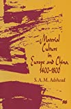 img - for Material Culture in Europe and China, 1400 1800: The Rise of Consumerism book / textbook / text book