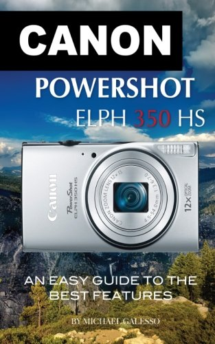 Price comparison product image Canon PowerShot ELPH 350 HS: An Easy Guide to the Best Features