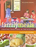 Williams-Sonoma Family Meals, Williams-Sonoma Staff and Maria Helm Sinskey, 0848732634