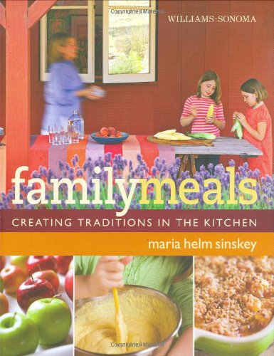 (Williams-Sonoma Family Meals: Creating Traditions in the Kitchen)