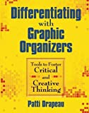 img - for Differentiating With Graphic Organizers: Tools to Foster Critical and Creative Thinking by Patti Drapeau (2008-09-26) book / textbook / text book