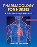 Pharmacology for Nurses : A Pathophysiologic Approach Plus NEW MyNursingLab with Pearson EText (24-Month Access) -- Access Card Package, Adams, Michael P. and Holland, Leland N., 0133439356