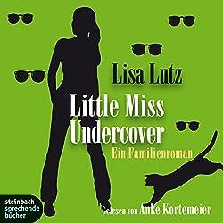 Little Miss Undercover. Ein Familienroman