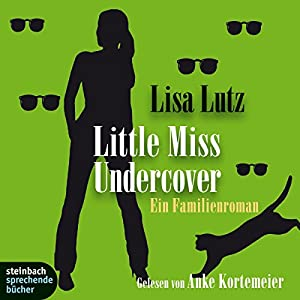 Little Miss Undercover. Ein Familienroman Hörbuch