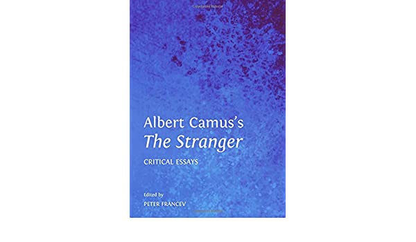 Essay Writings In English Albert Camuss The Stranger Critical Essays Peter Francev   Amazoncom Books How To Write A High School Application Essay also Science Fiction Essay Albert Camuss The Stranger Critical Essays Peter Francev  How To Write A Good Proposal Essay