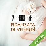 Fidanzata di venerdì (Weekday brides 3) | Catherine Bybee