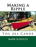 Making a Ripple: The 2x4 Canoe
