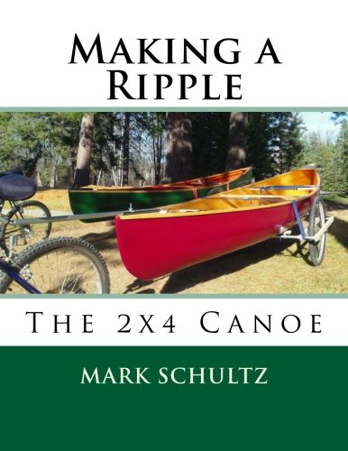 Making a Ripple: The 2x4 Canoe (Canoe Plans)