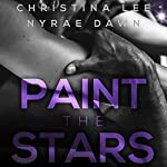 Paint the Stars | Christina Lee,Nyrae Dawn