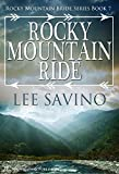 Rocky Mountain Ride (Rocky Mountain Bride Series Book 7)
