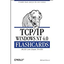 TCP/IP Windows NT 4.0 Flashcards: MCSE Elective Exam #70-059