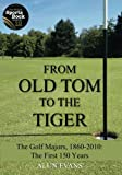 From Old Tom to the Tiger, Alun Evans, 1466492759