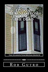 Lessons Learned from Talking to the Dead (Volume 1)