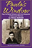 Paula's Window: Papa, the Bielski Partisans, and A Life Unexpected