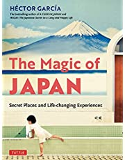 The Magic of Japan: Secret Places and Life-Changing Experiences (With 475 Color Photos)