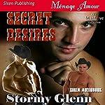 Secret Desires: Tri-Omega Mates, Book 1 | Stormy Glenn