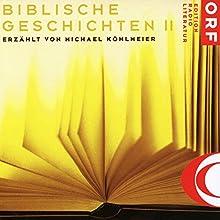 Biblische Geschichten 2 Hörbuch von Michael Köhlmeier Gesprochen von: Michael Köhlmeier