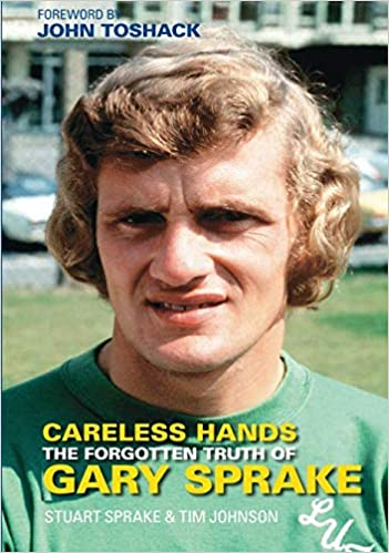 Careless Hands: The Forgotten Truth of Gary Sprake: Amazon.es