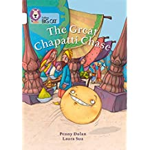 Collins Big Cat - The Great Chapatti Chase: Band 10/White by Penny Dolan (2015-01-16)