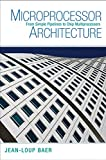 img - for Microprocessor Architecture: From Simple Pipelines to Chip Multiprocessors book / textbook / text book