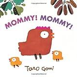 Mommy! Mommy!, Taro Gomi, 145210834X