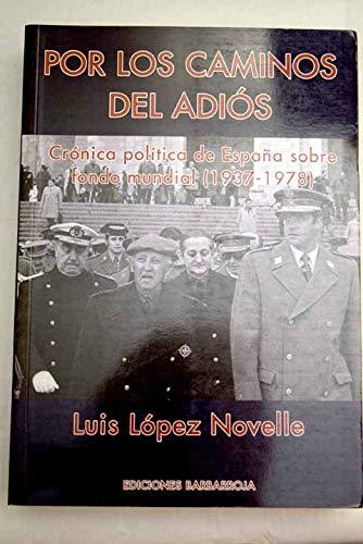Por los caminos del adios. cronicapolitica de España sobre fondo ...