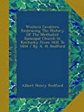 img - for Western Cavaliers: Embracing The History Of The Methodist Episcopal Church In Kentucky From 1832 To 1844 / By A. H. Redford book / textbook / text book