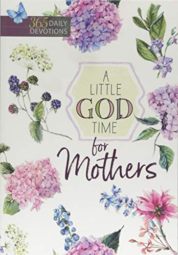 A Little God Time for Mothers: 365 Daily (Best God Moms)