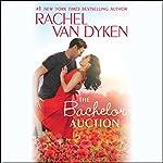 The Bachelor Auction: The Bachelors of Arizona, Book 1 | Rachel Van Dyken