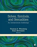 Selves, Symbols, and Sexualities : An Interactionist Anthology, Newmahr, Staci, 145227665X