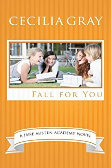 Fall For You (The Jane Austen Academy) by [Gray, Cecilia]