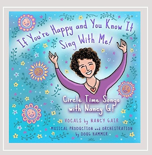 If You're Happy and You Know It, Sing With Me! Circle Time Songs With Nancy G!